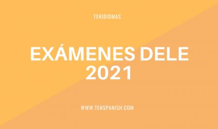 Exámenes DELE 2021